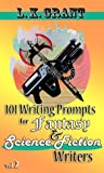 101 Writing Prompts for Fantasy and Science Fiction Writers, vol. 2