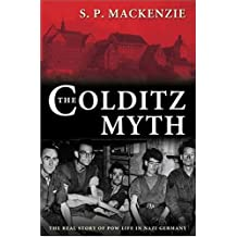 The Colditz Myth: British and Commonwealth Prisoners of War in Nazi Germany