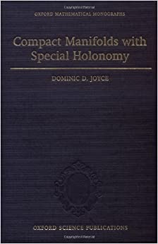 Compact Manifolds with Special Holonomy (Oxford Mathematical Monographs)