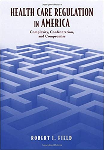 Health care regulation in america complexity confrontation and health care regulation in america complexity confrontation and compromise 1st edition fandeluxe Choice Image
