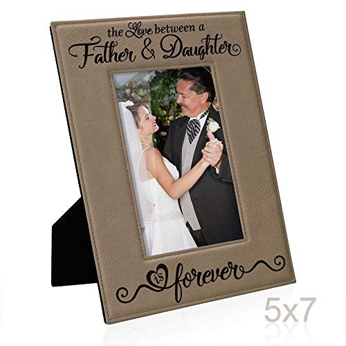 Kate Posh The Love Between a Father & Daughter is Forever Engraved Leather Picture Frame, Father of The Bride, First Father's Day, Birthday Gifts for Dad, Daddy & Me (5x7-Vertical)