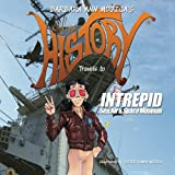 Little Miss HISTORY Travels to INTREPID Sea, Air & Space Museum (Volume 5)