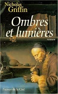 Ombres et Lumières par Nicholas Griffin