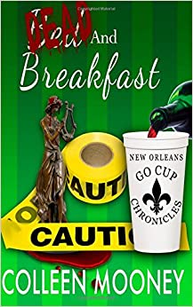 Dead and Breakfast: Volume 2 (The New Orleans Go Cup Chronicles)