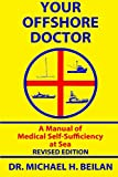 : Your Offshore Doctor: A Manual of Medical Self-Sufficiency at Sea