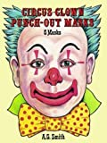 Circus Clown Punch-Out Masks, A. G. Smith, 0486263266
