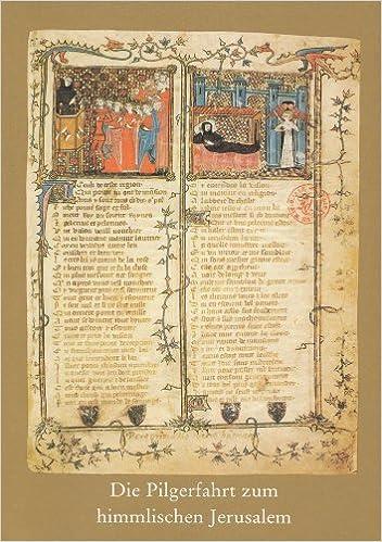 Die Pilgerfahrt Zum Himmlischen Jerusalem: Ein Allegorisches Gedicht Des Spatmittelalters Aus Der Heidelberger Bilderhandschrift Cod.Pal.Lat.1969