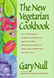 The New Vegetarian Cookbook, Gary Null, 1578660149