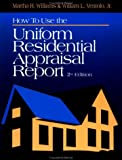 img - for How to Use the Uniform Residential Appraisal Report book / textbook / text book