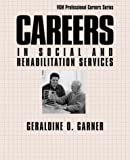 Careers in Social and Rehabilitation Services, Garner, Geraldine O., 0658010581
