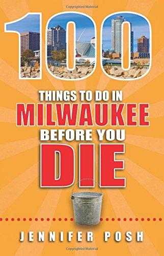 The Milwaukee Bucket List 101 Real Milwaukee Adventures