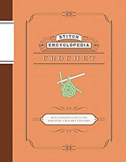 Stitch Encyclopedia: Crochet: An Illustrated Guide to the Essential Crochet Stitches by [Bunka Gakuen]