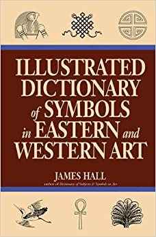 Book Illustrated Dictionary Of Symbols In Eastern And Western Art (Icon Editions)