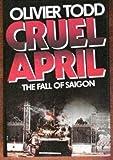 Cruel April: The Fall of Saigon