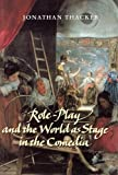 Role-Play and the World as Stage in the Comedia, Thacker, Jonathan, 0853235589