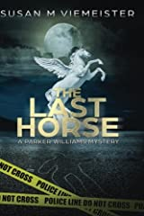 The Last Horse (Parker Williams Mystery) (Volume 3) Paperback