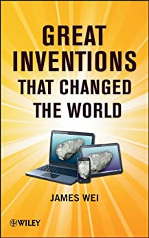 Great Inventions that Changed the World by [Wei, James]