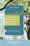 """<p> <b>Chapter 11: Reorganizing American Businesses, The Essentials</b> is part Aspen's new <i>Essentials</i> series, which takes a """"forest rather than the trees"""" approach to teaching. This concise paperback concentrates..."""