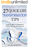 27 Quick Life Transformation Tips: Simple & Effective Methods For  Making This Your Best Year Ever