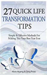 27 Quick Life Transformation Tips: Simple & Effective Methods For  Making This Your Best Year Ever (English Edition)