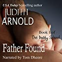Father Found: The Daddy School, Book 1 Audiobook by Judith Arnold Narrated by Tom Dheere