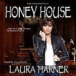 Honey House: KC Carmichael, Book 1 | Laura Harner