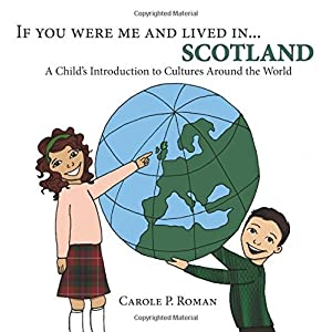 If You Were Me and Lived in...Scotland: A Child's Introduction to Culures Around the World (Volume 15)