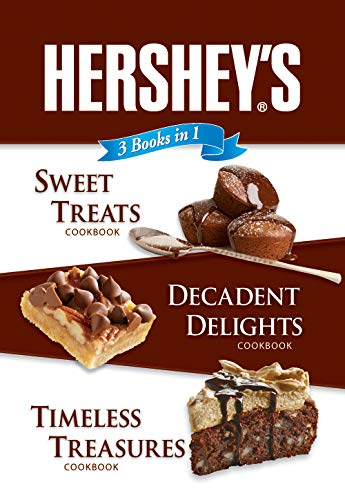Hershey's 3 Books in 1: Sweet Treats, Decadent Delights, and Timeless Treasures by Publications International Ltd.