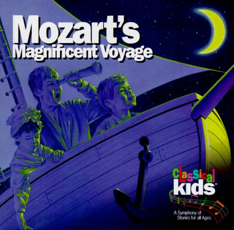 Mozart's Magnificent Voyage with CD (Audio) (Classical Kids)