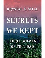 Secrets We Kept: Three Women of Trinidad