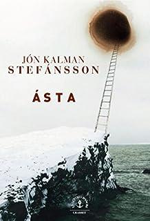 Ásta : où se réfugier quand aucun chemin ne mène hors du monde?, Jón Kalman Stefánsson