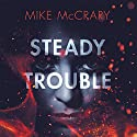 Steady Trouble Audiobook by Mike McCrary Narrated by mandy kaplan
