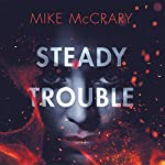 Steady Trouble | Mike McCrary