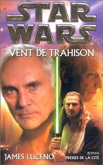 Star Wars, tome 52 : Vent de trahison par Luceno