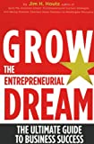 img - for Grow the Entrepreneurial Dream: The Ultimate Guide to Business Success book / textbook / text book