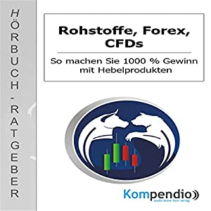 Rohstoffe, Forex, CFDs Hörbuch