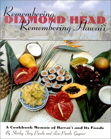 1: Remembering Diamond Head, Remembering Hawai'i by Lisa Parola Gaynier, Shirley Tong Parola