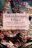 Subordinated Ethics: Natural Law and Moral