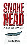 img - for Snakehead: A Fish out of Water book / textbook / text book