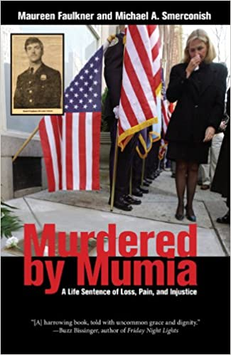 Murdered by Mumia: A Life Sentence of Loss, Pain, and