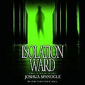 Isolation Ward | Joshua Spanogle