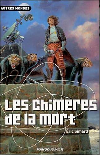 Eric Simard - Les Chimères de la mort sur Bookys