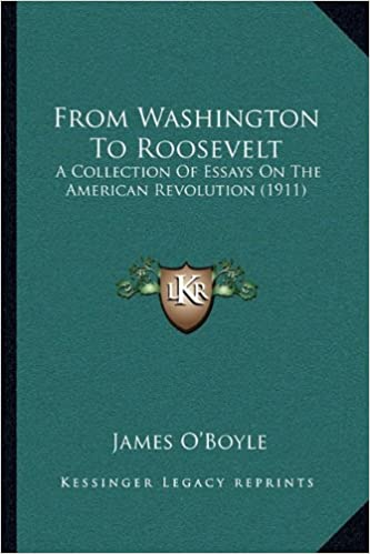 From Washington To Roosevelt A Collection Of Essays On The American  From Washington To Roosevelt A Collection Of Essays On The American  Revolution  James Oboyle  Amazoncom Books Pay To Do Homework also The Yellow Wallpaper Analysis Essay  Writing Essay Papers