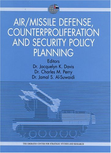Air/Missile Defense, Counterproliferation and Security Policy Planning (Emirates Center for Strategic Studies and Research)