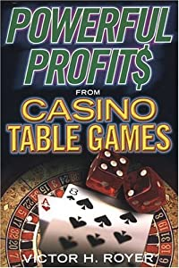 Powerful Profits From Casino Table Games