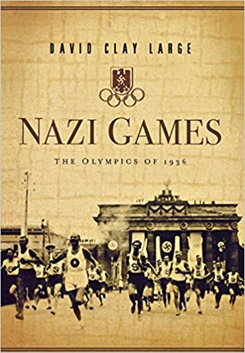 ab255cab932 Nazi Games  The Olympics of 1936  David Clay Large  9780393058840   Amazon.com  Books