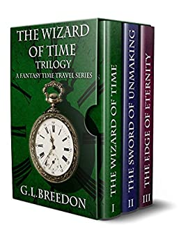 The Wizard of Time Trilogy (A Fantasy Time Travel Series) by [Breedon, G.L.]