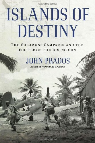 Islands of Destiny: The Solomons Campaign and the Eclipse of the Rising Sun ebook