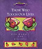 Those Who Touch Our Lives, Andrews McMeel Publishing Staff, 0836237412