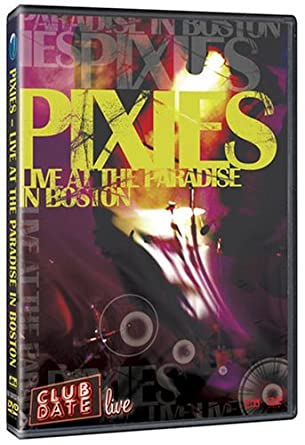 Amazon The Pixies Club Date Live At The Paradise In Boston